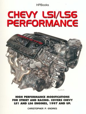 Chevy LS1/LS6 Performance: High Performance Modifications for Street and Strip - Covers LS1 Small-Block Chevy Engines