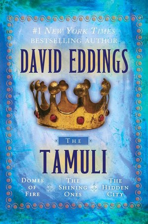 The Tamuli: Domes of Fire, The Shining Ones, The Hidden City