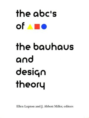 ABC's of the Bauhaus:: The Bauhaus and Design Theory