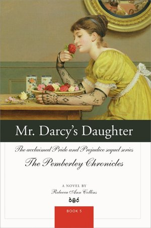 Mr. Darcy's Daughter (Pemberley Chronicles #5)
