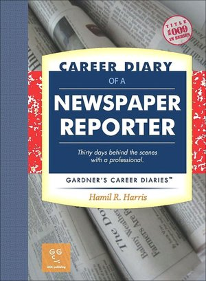Career Diary of a Newspaper Reporter Gardner's Guide Series cover