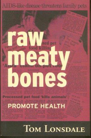 Raw Meaty Bones: Promote Health
