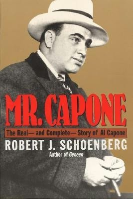 Mr. Capone: The Real and Complete Story of Al Capone