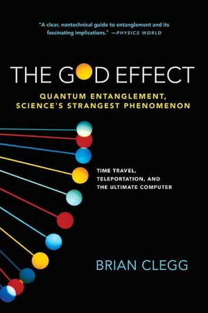 The God Effect: Quantum Entanglement, Science's Strangest Phenomenon