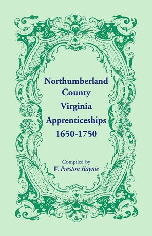 Northumberland County Virginia Apprenticeships 1650 1750 cover