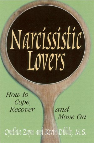 Narcissistic Lovers: How to Cope, Recover and Move