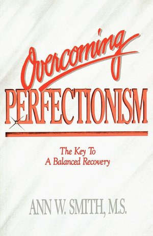 Free ebook downloader google Overcoming Perfectionism 9781558741119 English version by Ann W. Smith