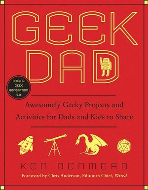 Amazon downloadable books for ipad Geek Dad: Awesomely Geeky Projects and Activities for Dads and Kids to Share by Ken Denmead 9781592405527