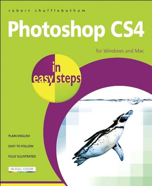 Photoshop CS4 in Easy Steps: For Windows and Mac
