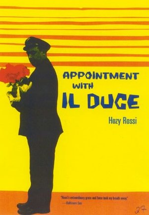 Appointment with Il Duce Hozy Rossi