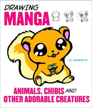 Download a free guest book Drawing Manga Animals, Chibis, and Other Adorable Creatures in English by J.C. Amberlyn 9780823095339