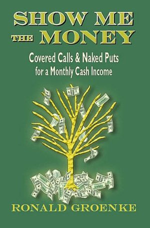 Show Me the Money: Covered Calls & Naked Puts for a Monthly Cash Income