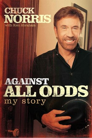 BARNES & NOBLE | Against All Odds: My Story by Chuck Norris, B&H Publishing ...