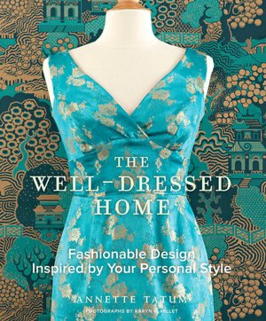 Well-Dressed Home: Fashionable Design Inspired by Your Personal Style