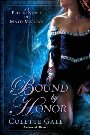 Bound by Honor: An Erotic Novel of Maid Marian