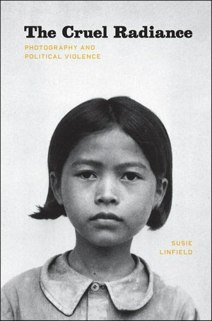 French books downloads The Cruel Radiance: Photography and Political Violence DJVU PDF PDB