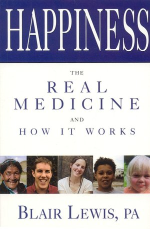 Happiness The Real Medicine and How It Works cover