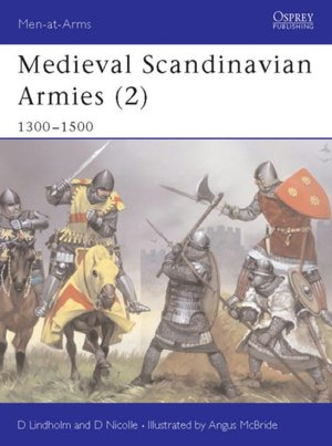 Medieval Scandinavian Armies (2) 1300-1500