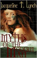Myths of the Modern Man by Jacqueline T. Lynch: NOOK Book Cover