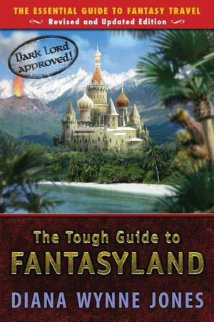 Ebook torrent downloads free The Tough Guide to Fantasyland: The Essential Guide to Fantasy Travel (English literature) MOBI 9780142407226 by Diana Wynne Jones