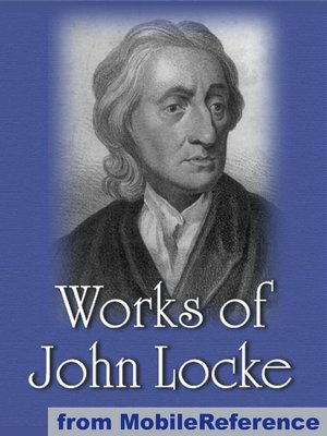 summary of john lockes essay concerning human understanding John locke (1632—1704) john the essay concerning human understanding, locke set out to offer an analysis of the human mind and its acquisition of also named.