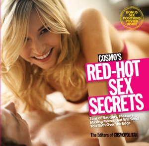 Cosmo's Red-Hot Sex Secrets: Tons of Naughty, Pleasure-Maxing Moves that