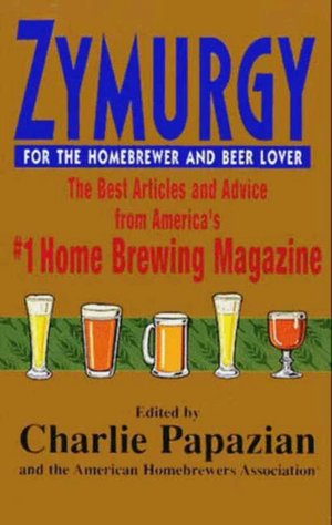 Free ebook downloader for android Zymurgy: The Best Articles and Advice from America's #1 Home Brewing Magazine (English literature)