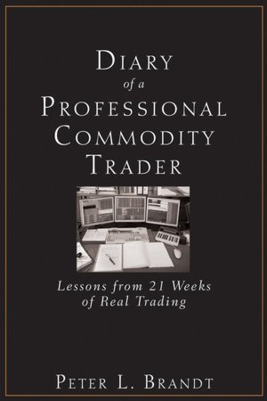 Free book to download in pdf Diary of a Professional Commodity Trader: Lessons from 21 Weeks of Real Trading by Peter L. Brandt