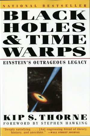 Black Holes and Time Warps : Einstein's Outrageous Legacy
