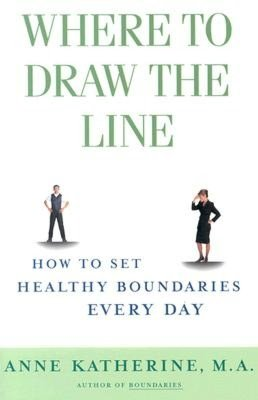Ebook to download for free Where to Draw the Line: How to Set Healthy Boundaries Every Day English version