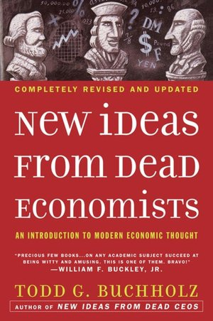 Google books free downloads New Ideas from Dead Economists: An Introduction to Modern Economic Thought (English literature) PDF PDB ePub 9780452288447