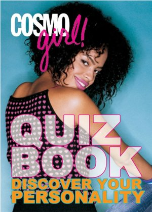 Quiz Book: Discover Your Personality. CosmoGIRL! Quiz Book: Discover.