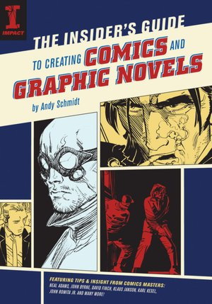 The Insider's Guide To Creating Comics And Graphic Novels