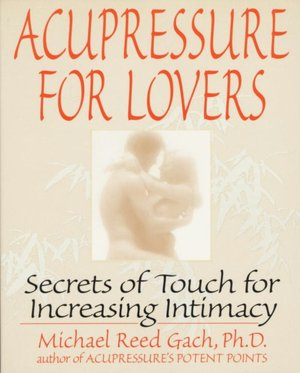 Text books free download pdf Acupressure for Lovers: Secrets of Touch for Increasing Intimacy