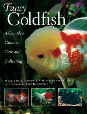 Good free ebooks download Fancy Goldfish: Complete Guide to Care and Collecting in English 9780834804487 by Erik L. Johnson