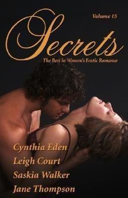 Secrets, Volume 15: The Best in Women's Erotic Romance