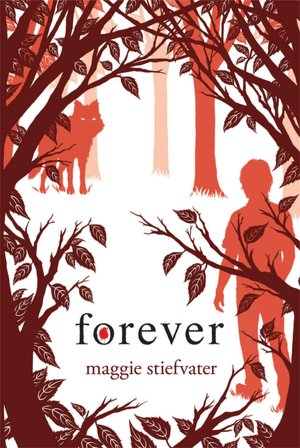 Forever (Wolves of Mercy Falls Series #3)