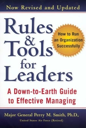 Rules and Tools for Leaders: A Down-to-Earth Guide to Effective Managing