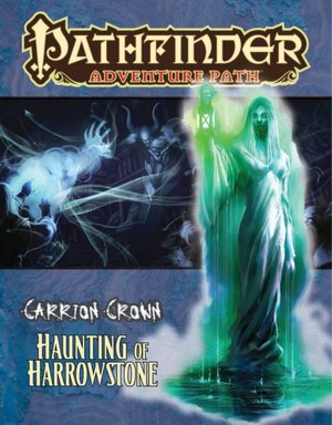 Pathfinder Adventure Path #43: The Haunting of Harrowstone (Carrion Crown 1 of 6)