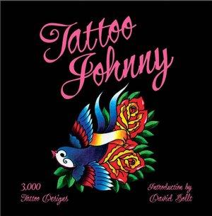 Books download free english Tattoo Johnny: 3,000 Tattoo Designs by Tattoo Johnny 9781402768507