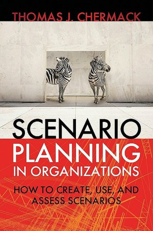 Find Scenario Planning in Organizations: How to Create, Use, and Assess Scenarios DJVU 9781605094137
