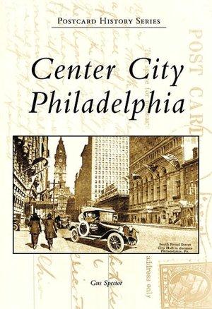 Center City Philadelphia, Pennsylvania [Postcard History Series]