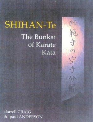 Shihan Te: The Bunkai of Karate Kata