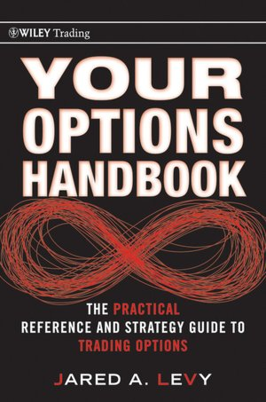 Your Options Handbook: The Practical Reference and Strategy Guide to Trading Options