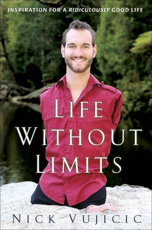 Downloads pdf books free Life Without Limits: Inspiration for a Ridiculously Good Life by Nick Vujicic 9780307589736