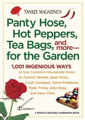 Yankee Magazine's Pantyhose, Hot Peppers, Tea Bags, and More-for the Garden