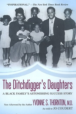 Best source ebook downloads The Ditchdigger's Daughters: A Black Family's Astonishing Success Story 9780758225887 English version
