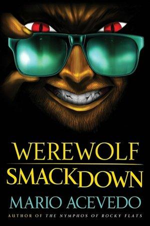 It download ebook Werewolf Smackdown 9780061567186 by Mario Acevedo