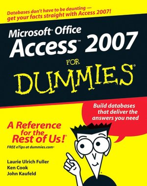 Free ebook downloadable books Access 2007 For Dummies RTF FB2 PDF 9780470046128 by Laurie Ulrich Fuller, Ken Cook, John Kaufeld (English literature)