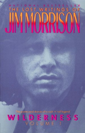 Wilderness: The Lost Writing of Jim Morrison
